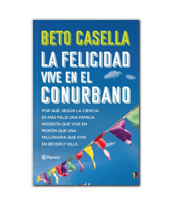 Beto Casella - La felicidad vive en el Conurbano
