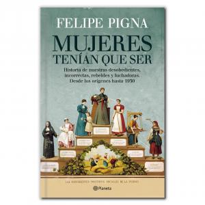Tenían que ser mujeres - Felipe Pigna
